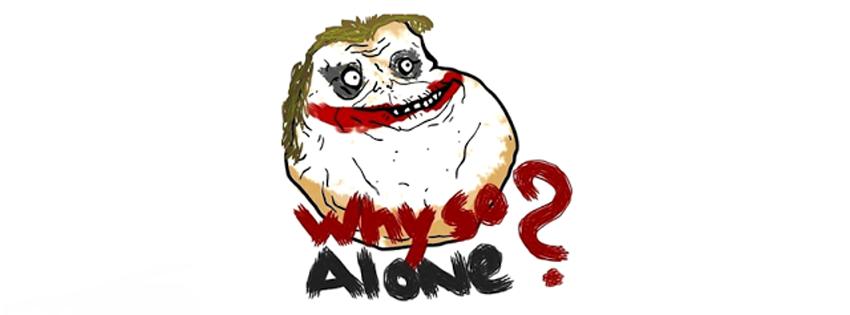 """Ảnh bìa Facebook """" Chỉ FA ( Forever Alone) mới hiểu"""""""