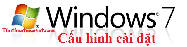 Cấu hình máy tính cài đặt windows 7